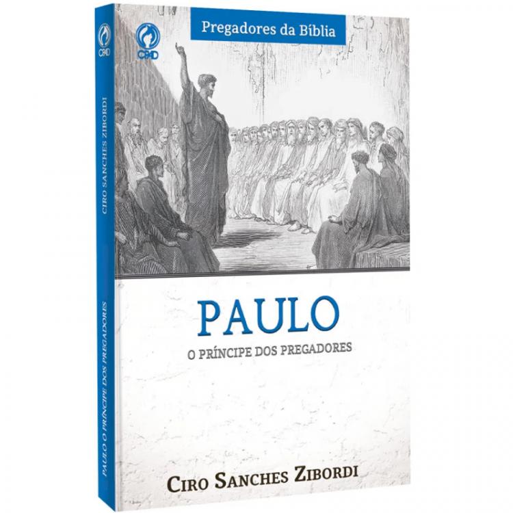 Paulo: O Príncipe dos Pregadores