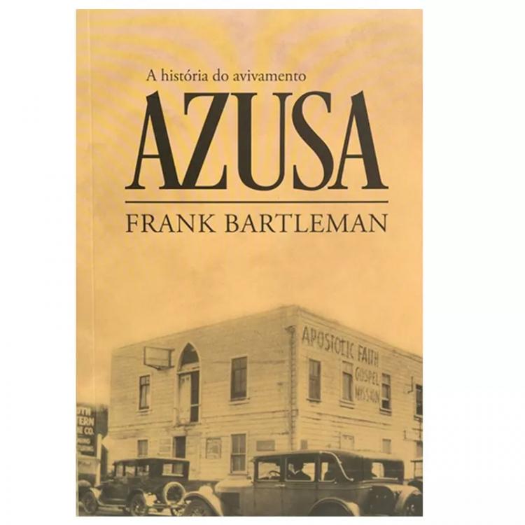 A História do Avivamento Azusa Frank Blaternan