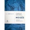 Heróis da Fé / Moisés / Charles Swindoll