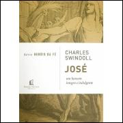 Heróis da Fé / José / Charles Swindoll