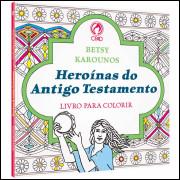 Heroínas do Antigo Testamento ( Livro para colorir )